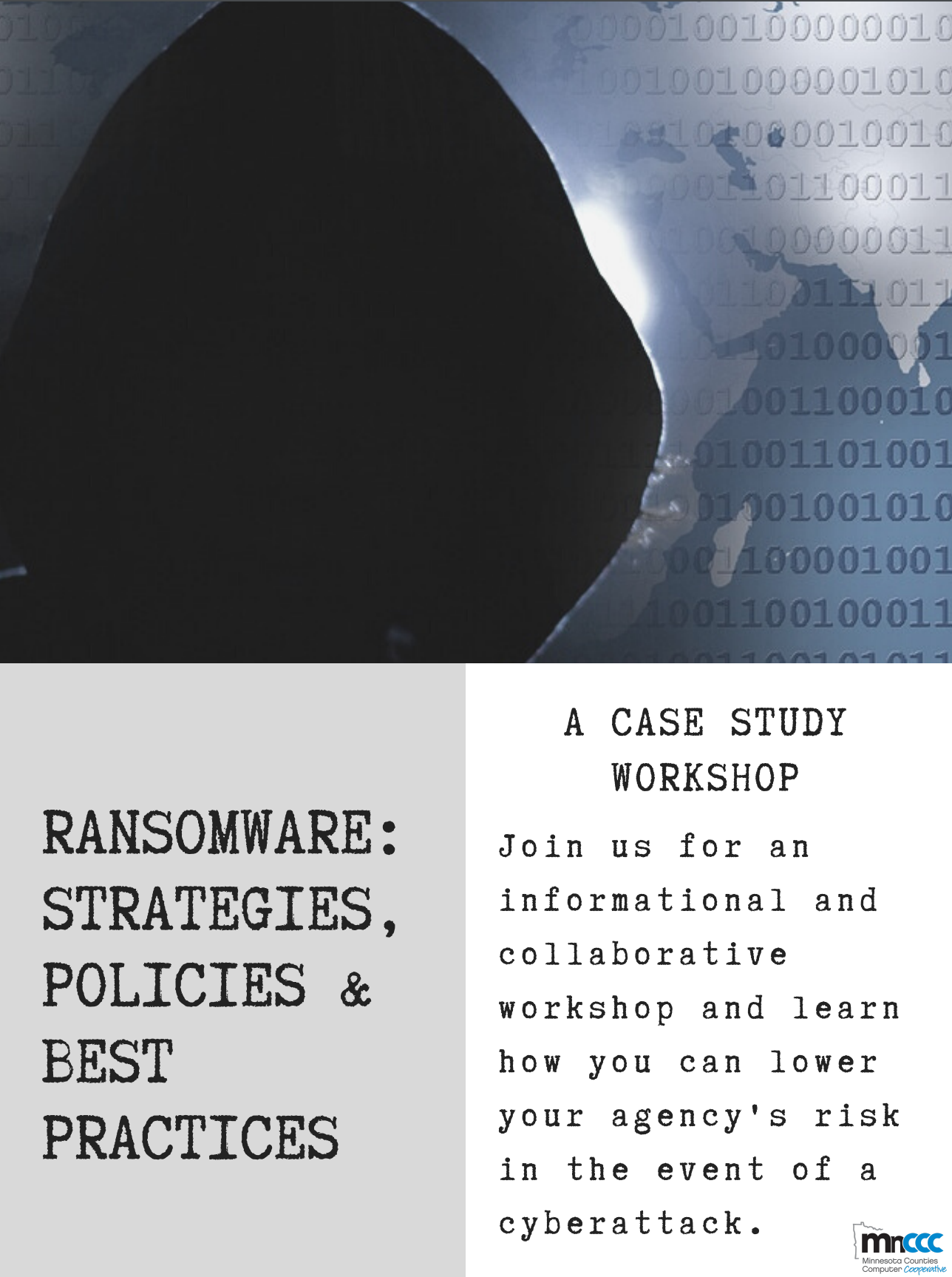 Ransomware: Strategies, Policies, and Best Practices - Join us for an informational and collaborative workshop and learn how you can lower your agency's risk in the event of a cyberattack.