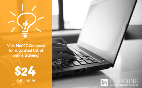 Visit MnCCC Connects for online training. LinkedIn Learning licenses are $24 per license