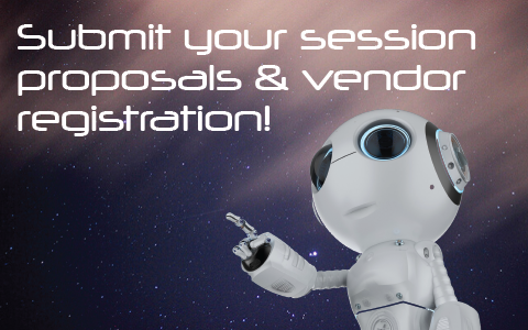 Robot pointing to text that reads submit your session proposals and vendor registration